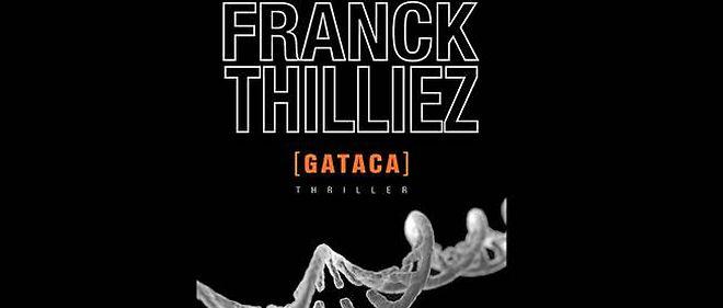 """""""Gataca"""" de Franck Thilliez (éditions Fleuve noir)."""