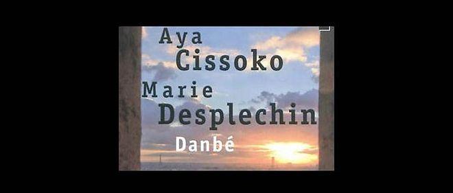 """""""Danbé"""" d'Aya Cissoko et Marie Desplechin"""