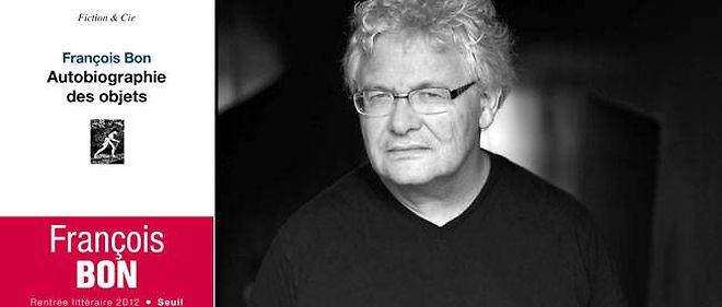 """François Bon publie """"Autobiographie des objets"""" chez Seuil."""