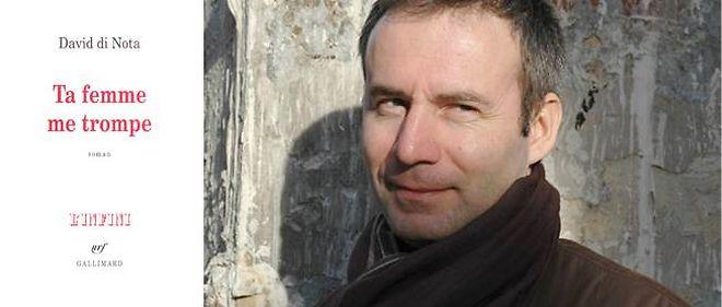 """David di Nota publie """"Ta femme me trompe"""" chez Gallimard."""