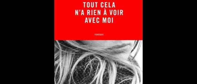 """""""Tout cela n'a rien à voir avec moi"""" est le troisième roman de Monica Sabolo."""