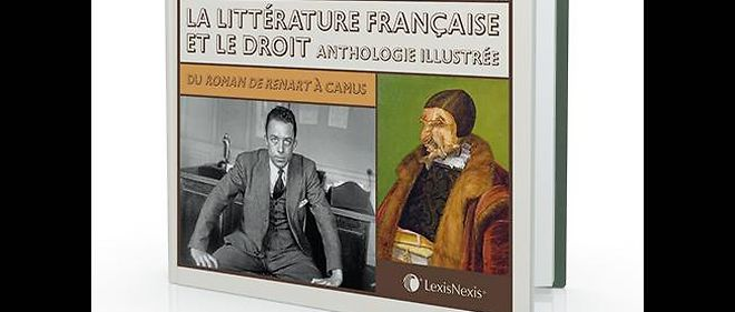 La litterature francaise et le droit, anthologie illustree, Editions LexisNexis, 45 euros.