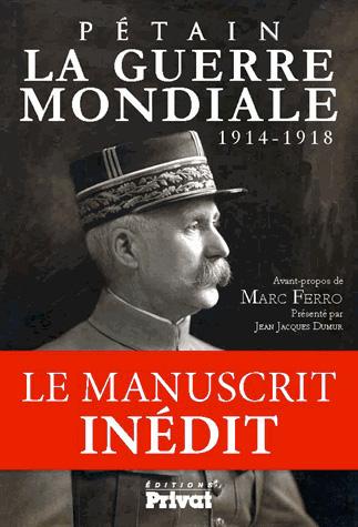 La Guerre mondiale 1914-1918 du Maréchal Pétain ©  DR