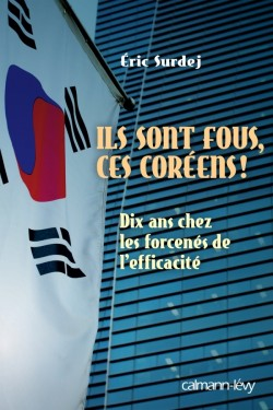 """""""Ils sont fous ces Coréens !"""", d'Éric Surdej ©  DR"""