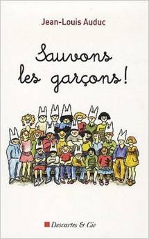 """""""Sauvons les garçons !"""" de Jean-Louis Auduc (Descartes et Cie, 2009)"""