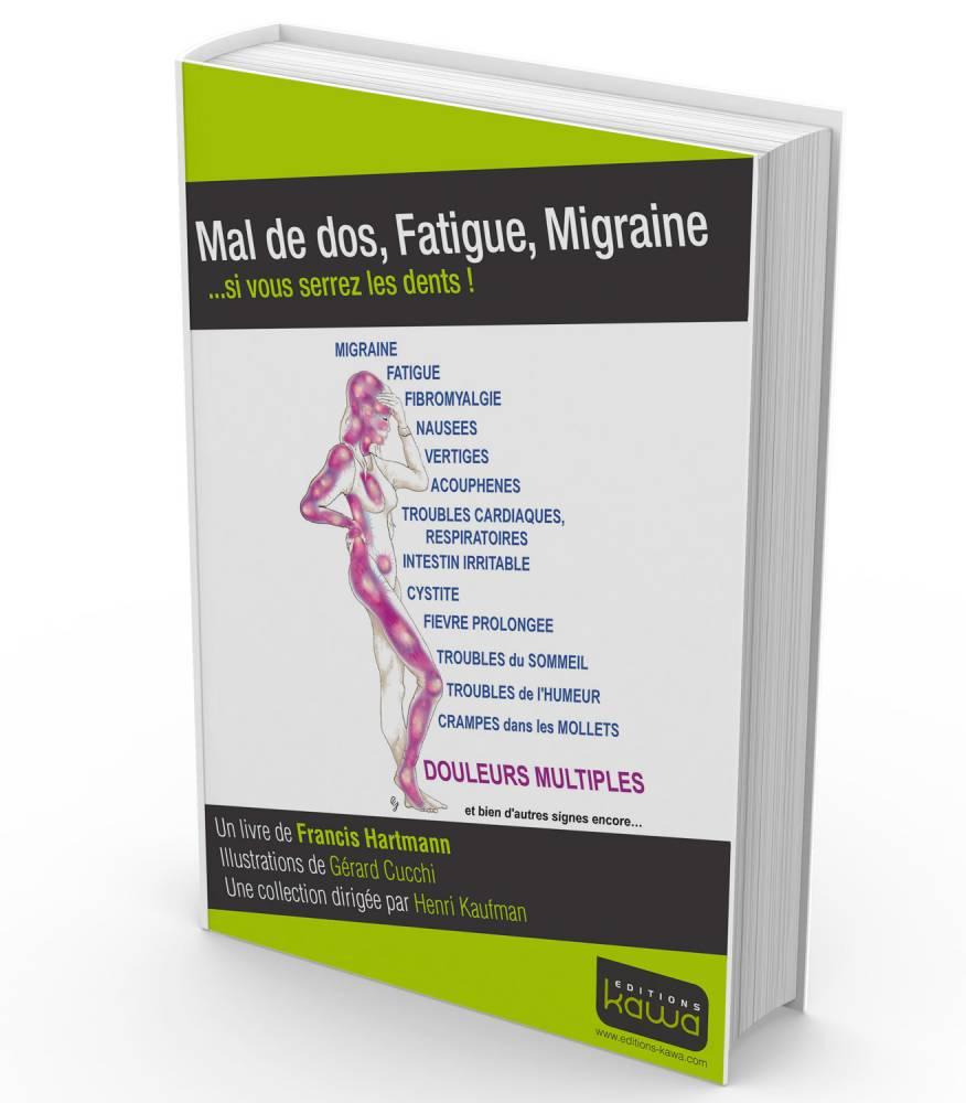 """Mal de dos, Fatigue, Migraine ...si vous serrez les dents !"" Francis Hartmann - Editions Kawa ©  DR"