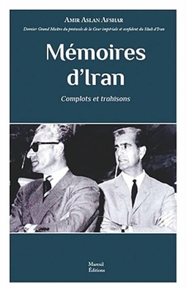 Mémoires d'Iran, d'Amir Aslan Afshar ©  Mareuil Éditions