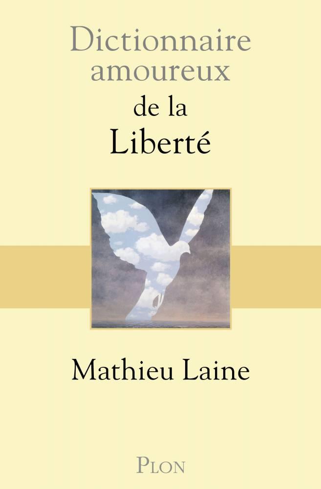 """""""Dictionnaire amoureux de la liberté"""" ©  DR"""