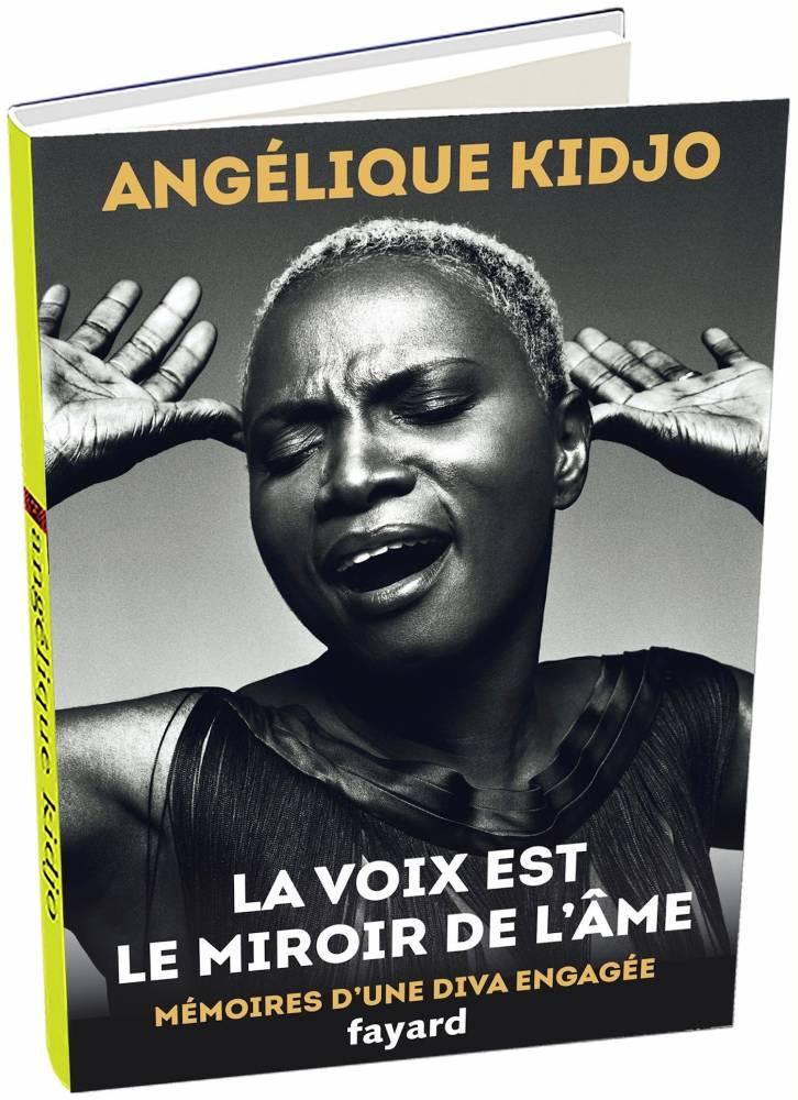 « La voix est le miroir de l'âme : Mémoires d'une diva engagée. » d'Angélique Kidjo vient de sortir chez Fayard (22 €). ©  Fayard