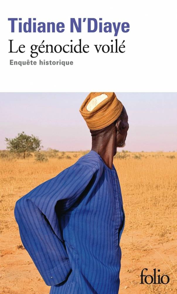 Le Génocide voilé : enquête historique, essai de Tidiane N'Diaye, Gallimard, coll. « Folio », 320 pages, 7,70 euros. ©  Gallimard
