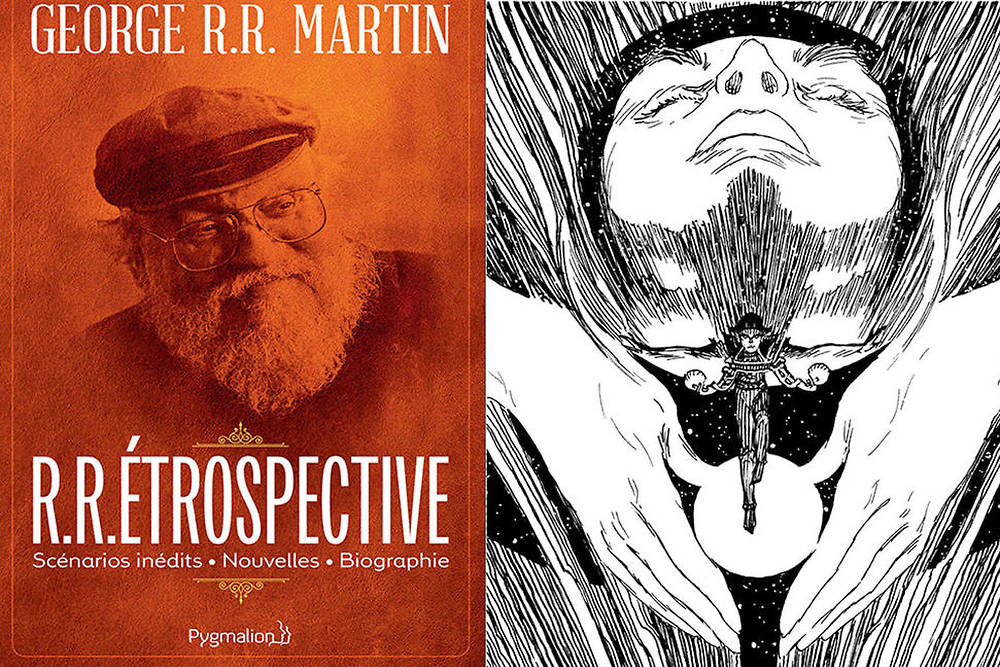 Pour ceux qui ne jurent que par Game of Thrones :  R.R.étrospective de George R.R. Martin, Pygmalion, 1530 pages, 32 €