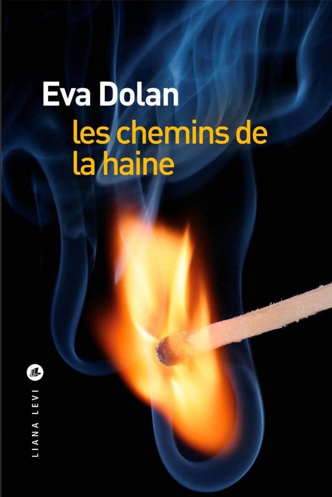 Les chemins de la haine, d'Eva Dolan ©  DR