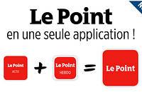 Le Point  est désormais disponible sur vos appareils mobiles en une seule application. La mise à jour et l'application sont gratuites.  ©Le Point