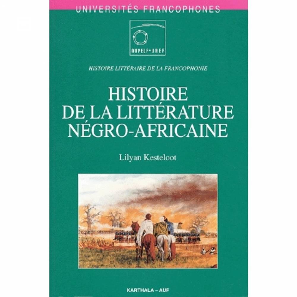 Histoire de la littérature négro-africaine, de Lilyan Lagneau-Kesteloot. ©  DR