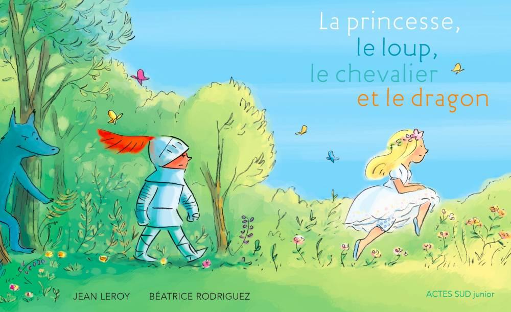 La princesse, le loup et le dragon ©  Actes sud junior