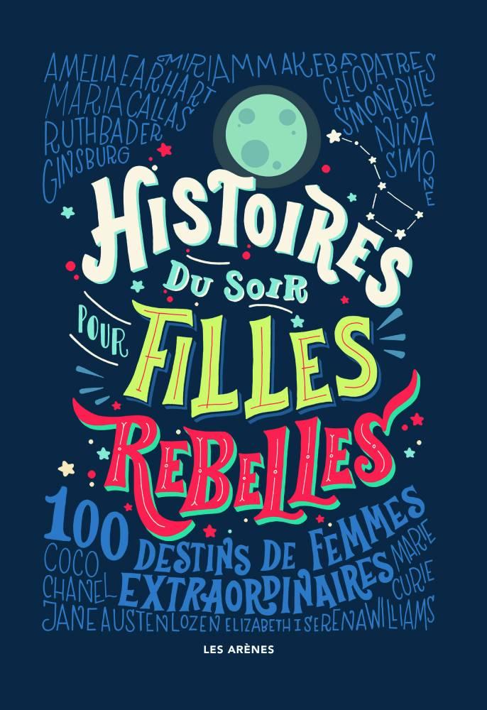 Histoires du soir pour filles rebelles ©  Les Arènes
