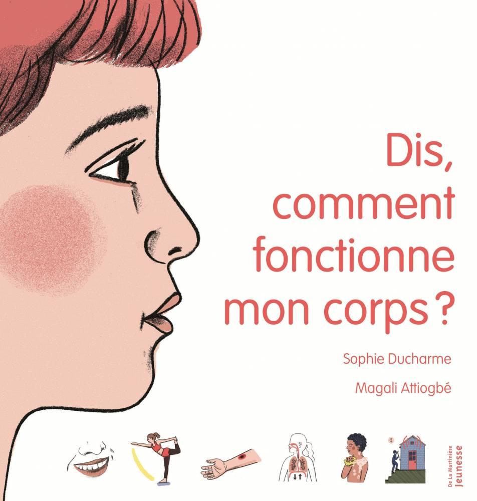 Dis, comment fonctionne mon corps ? ©  La Martinière