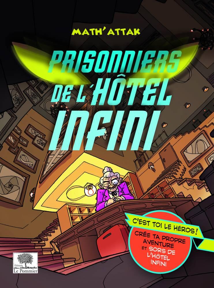 Prisonniers de l'hôtel infini ©  Le Pommier