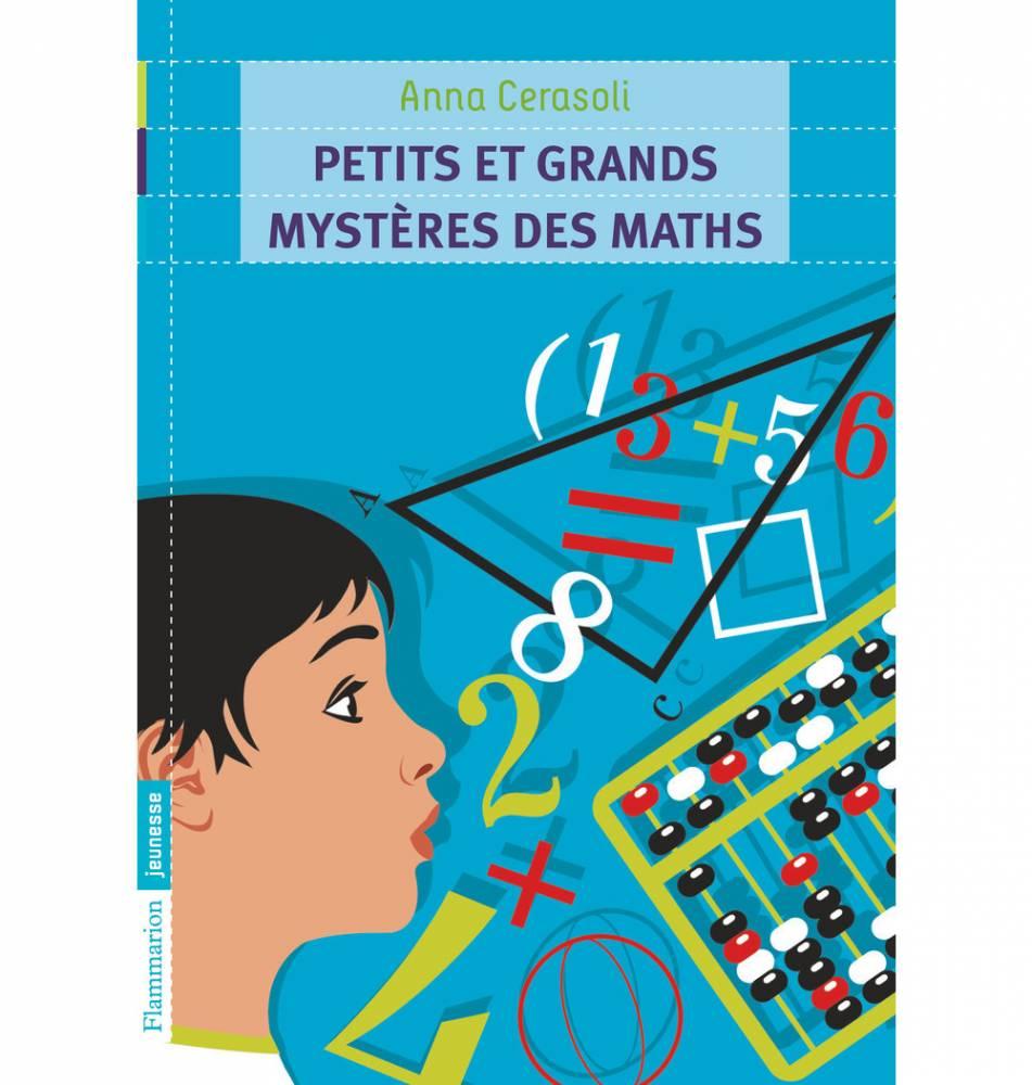 Petits et grands mystères des maths ©  Flammarion