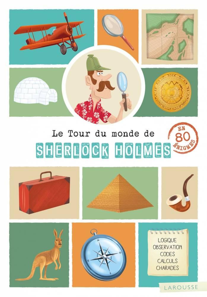 Le Tour du Monde de Sherlock Holmes ©  Larousse