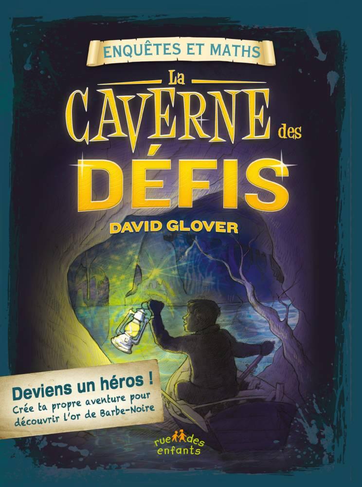 « La caverne des défis », de David Glover, collection « Enquêtes et maths » © Rue des enfants Rue des enfants