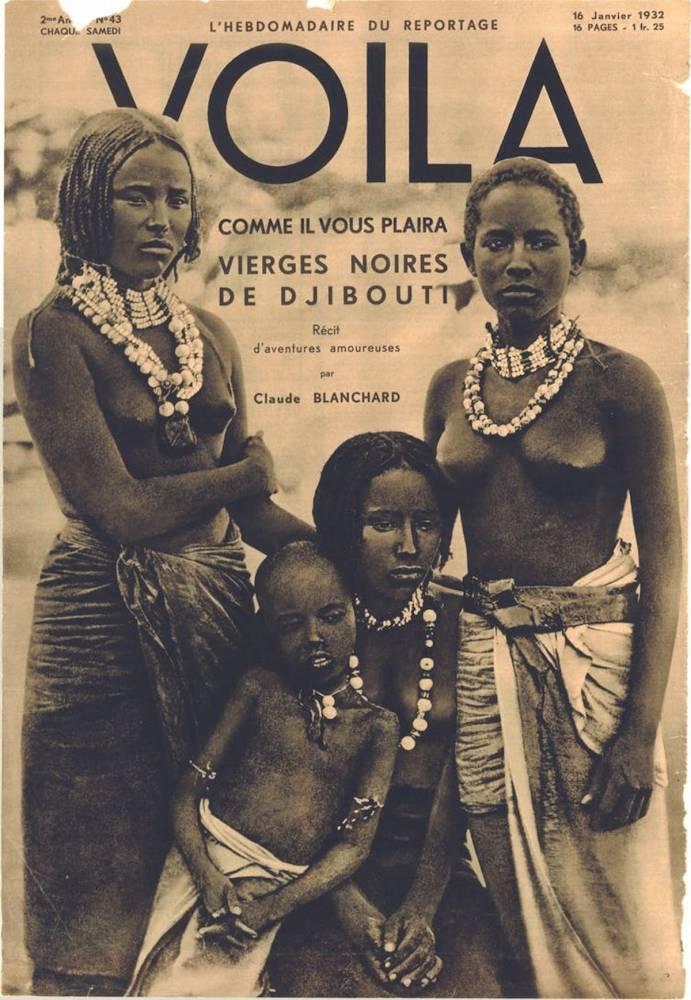 « Comme il vous plaira. Vierges noires de Djibouti », couverture du magazine Voilà, 16 janvier 1932.  ©  Sexe, race et colonies