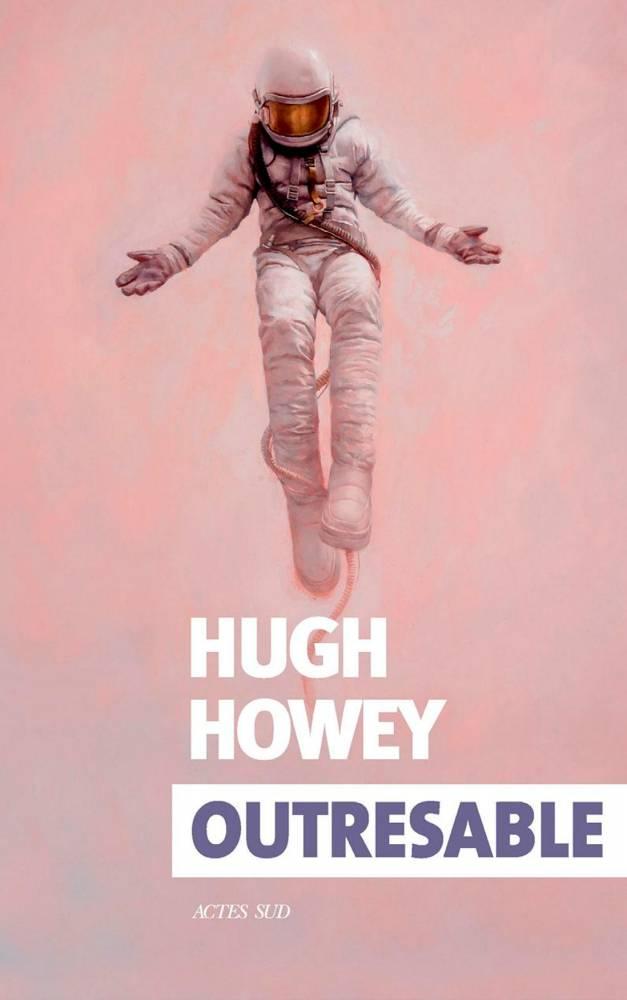 Outresable d'Hugh Howey ©  Actes Sud