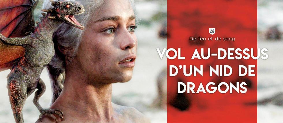 «Game of Thrones»: Daenerys, entre Lawrence d'Arabie et Napoléon