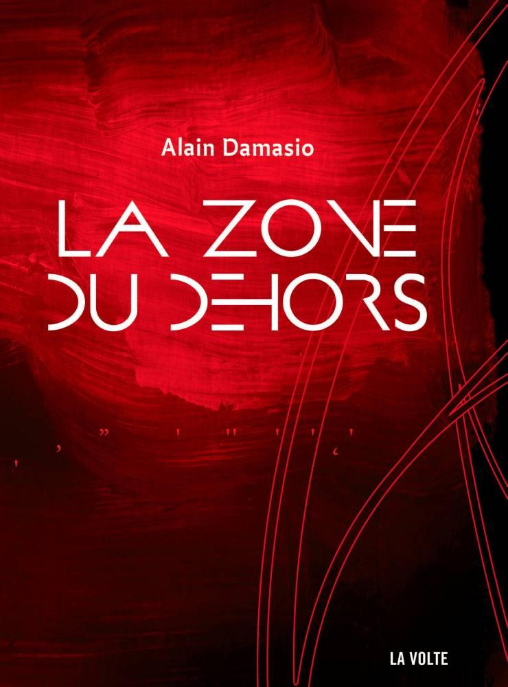 La Zone du Dehors ©  La Volte
