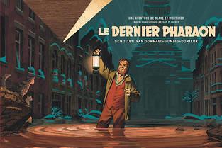 La nouvelle aventure de «Blake et Mortimer», «Le Dernier Pharaon».