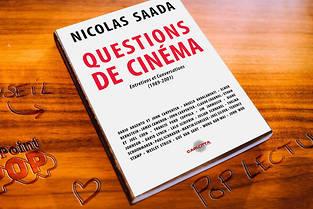 Questions de cinéma - Entretiens et conversations (1989-2001) de Nicolas Saada (éditions Carlotta Films)