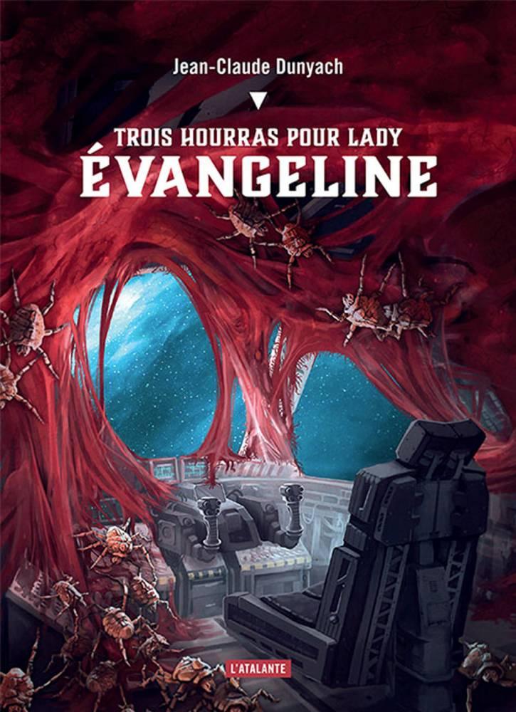Trois Hourras pour Lady Evangeline de Jean-Claude Dunyach ©  Atalante