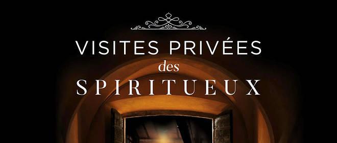Les 11, 12 et 13 octobres prochains, cinquante maisons de spiritueux ouvrent leurs portes « très privées » au public.