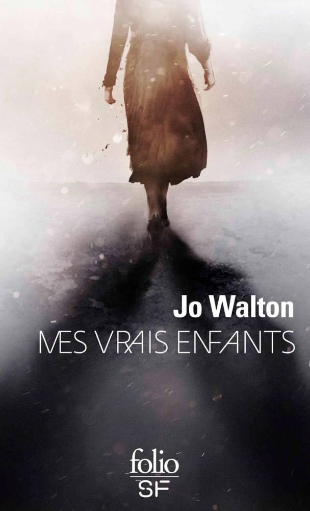 Mes Vrais Enfants de Jo Walton ©  Folio SF