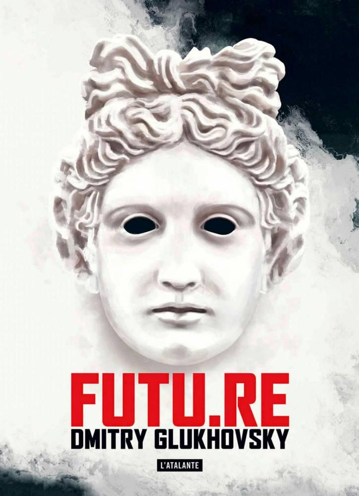 Future de Dmitri Glukovsky ©  Atalante