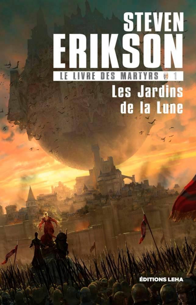 Les Jardin de la Lune de Steven Erikson ©  Les éditions LEHA