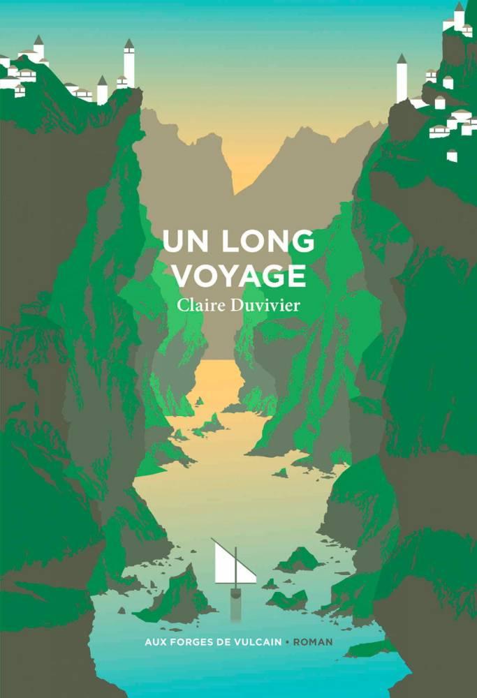Un Long Voyage de Claire Duvivier ©  Aux Forges de Vulcain