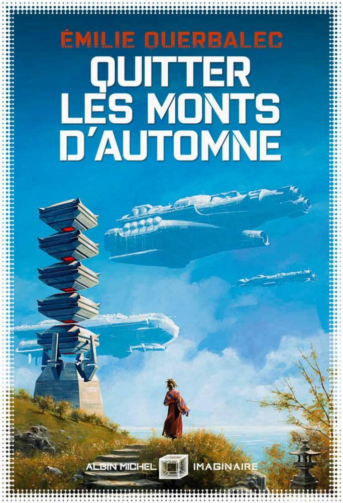 Quittez les Monts d'Automne d'Emilie Querbalec ©  Albin Michel Imaginaire