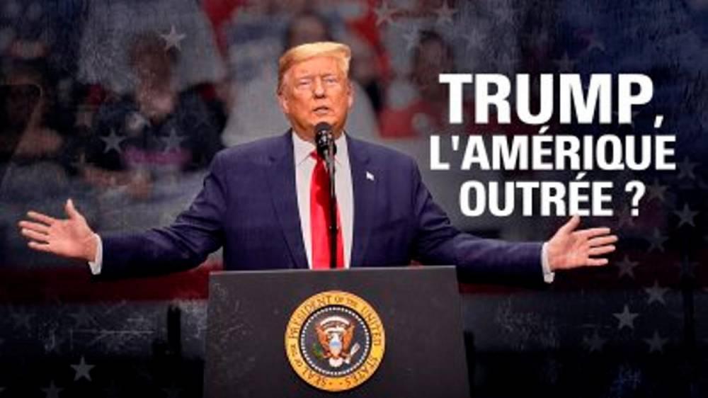 Trump, l'Amérique outrée ©  France 5