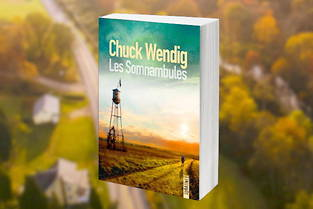 Chuck Wendig,  Les Somnambules , Sonatine Editions, 25 euros