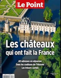 Le Point HS : Les châteaux qui ont fait la France
